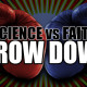 The Science vs. Faith Throw Down!