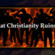 Ways That Christianity Ruins Society
