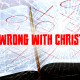 What's Wrong with Christianity?