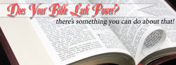 Does Your Bible Lack Power?