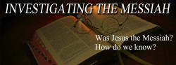Investigating the Messiah