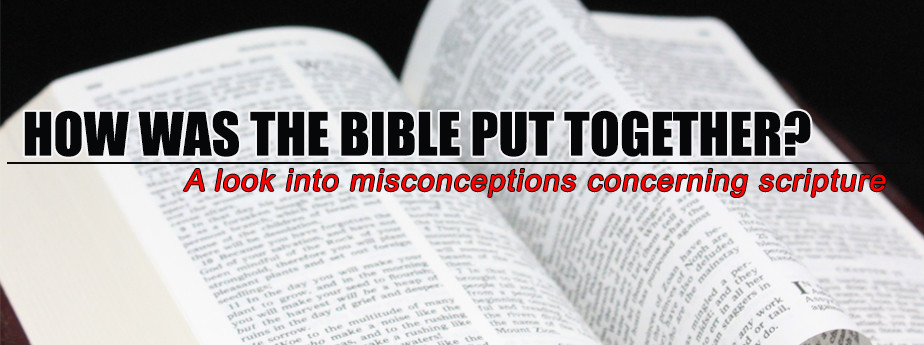 How Was the Bible Put Together?