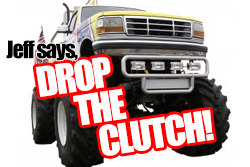 Drop the Clutch!