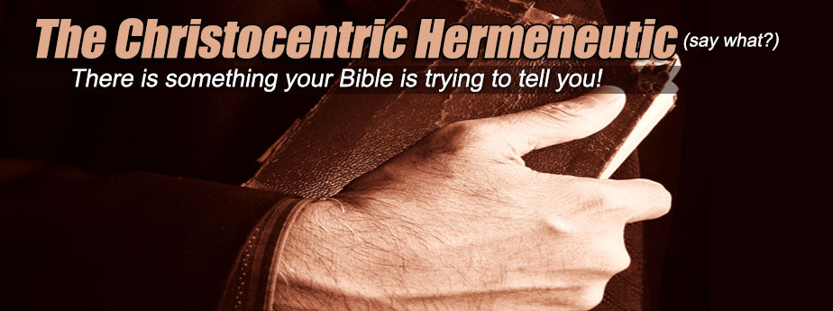 The Christocentric Hermeneutic