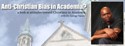Anti-Christian Bias in Academia?