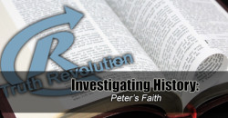 Investigating History: Peter's Faith