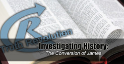 Investigating History: The Conversion of James