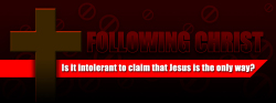 Following Christ: Is It Intolerant?