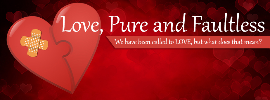Love, Pure and Faultless