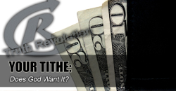 Your Tithe: Does God Want It?