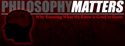 Philosophy Matters!