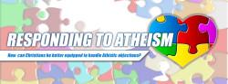 Responding to Atheism