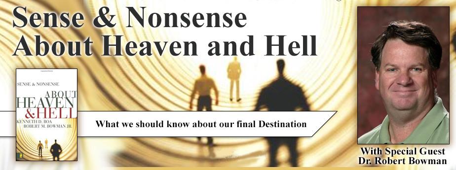 Sense & Nonsense About Heaven and Hell