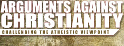 Arguments Against Christianity