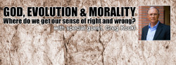 God, Evolution & Morality