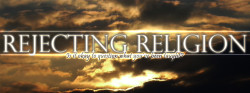 Rejecting Religion