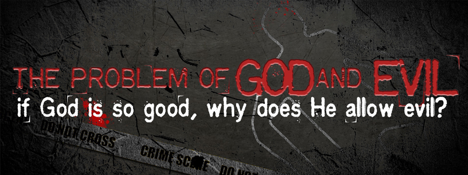 The Problem of God and Evil