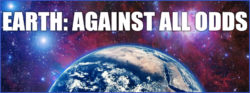 Earth: Against All Odds