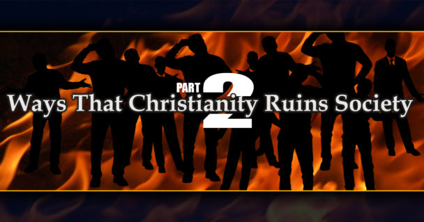 ways-that-christianity-ruins-society-part2