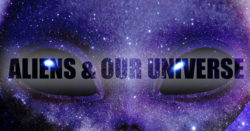 Aliens and Our Universe