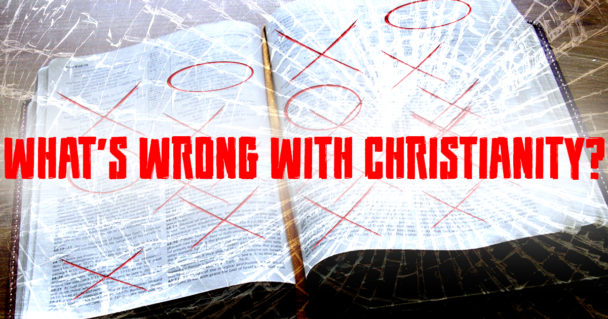 whats-wrong-with-christianity