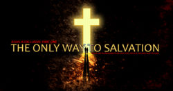 The Only Way to Salvation