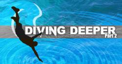 Diving Deeper - Pt2