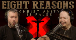 Eight Reasons Christianity is False
