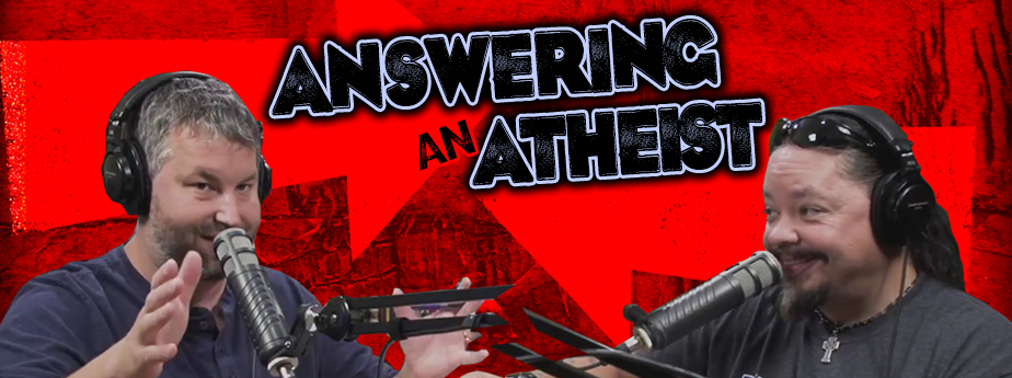 Answering an Atheist