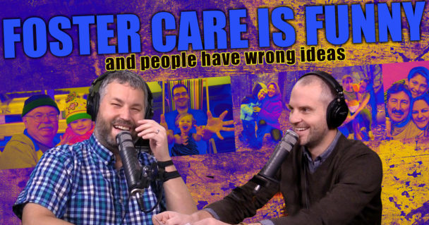 foster-care-is-funny_TR Sermon