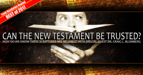 best-of2017_can-the-new-testament-be-trusted_TR Sermon