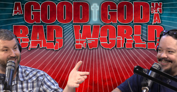 good-god-bad-world_TR Sermon