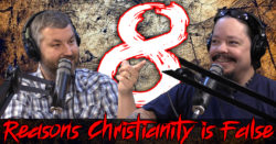 8 Reasons Christianity is False