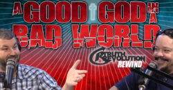 Rewind: A Good God in a Bad World