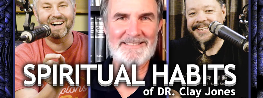 Spiritual Habits of Dr. Clay Jones