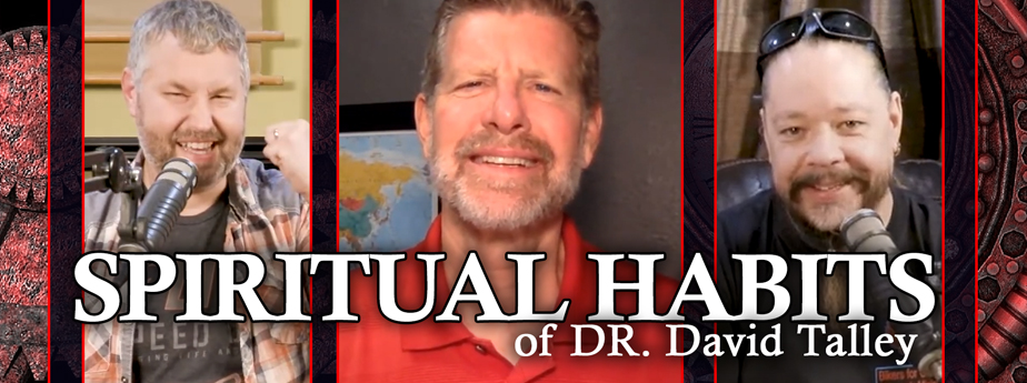 Spiritual Habits of Dr. David Talley