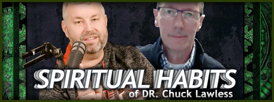 Spiritual Habits of Chuck Lawless
