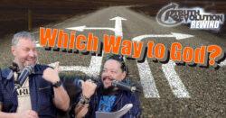 Rewind: Which Way to God?